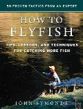 How to Flyfish Tips Lessons & Techniques for Catching More Fish