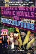 Gigantic Book of Graphic Novels for Minecrafters Three Unofficial Adventures