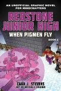 When Pigmen Fly, Volume 6: Redstone Junior High #6