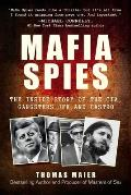 Mafia Spies The Inside Story of the Cia Gangsters Jfk & Castro