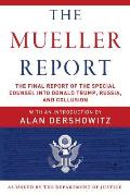 The Mueller Report: The Final Report of the Special Counsel Into Donald Trump Russia and Collusion