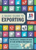 Basic Guide to Exporting 11th Edition The Official US Government Resource for Small & Medium Sized Businesses