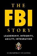 FBI Story Leadership Integrity Agility Integration