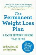 Permanent Weight Loss Plan A 10 Step Approach to Ending Yo Yo Dieting