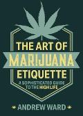 The Art of Marijuana Etiquette: A Sophisticated Guide to the High Life