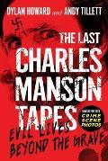 Last Charles Manson Tapes Evil Lives Beyond the Grave