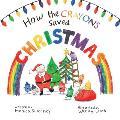 How the Crayons Saved Christmas