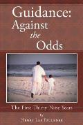 Guidance: Against the Odds: The First Thirty-Nine Years