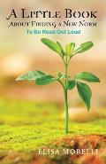 A Little Book About Finding a New Norm: To Be Read out Loud