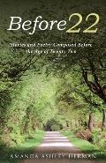 Before 22: Stories and Poetry Composed Before the Age of Twenty Two