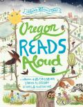 Oregon Reads Aloud A Collection of 25 Childrens Stories by Oregon Authors & Illustrators