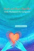 Hands and Heart Together: Daily Meditations for Caregivers