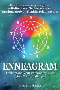 Enneagram: Understand Your Personality Type, Own Your Challenges: How to use your Enneagram type for Self-discovery, Self-accepta