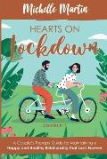 Hearts on Lockdown: 2 Books in 1: A Couple's Therapy Guide for Maintaining a Happy and Healthy Relationship That Lasts Forever: 2 Books in