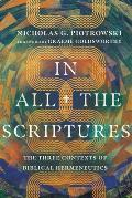 In All the Scriptures: The Three Contexts of Biblical Hermeneutics