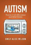 Autism: Thomas in the Microwave and Other Stories