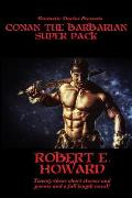 Fantastic Stories Presents: Conan The Barbarian Super Pack (Illustrated)