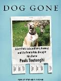 Dog Gone A Lost Pets Extraordinary Journey & the Family Who Brought Him Home