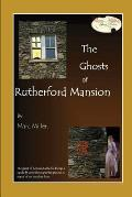 The Ghosts of Rutherford Mansion