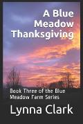 A Blue Meadow Thanksgiving: Book Three of the Blue Meadow Farm Series