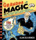 Grandpa Magic 112 Easy Tricks Amazing Brainteasers & Simple Stunts to Wow the Grandkids