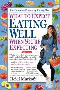 What to Expect Eating Well When Youre Expecting 2nd Edition