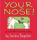 Your Nose!