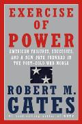 Exercise of Power America & the Post Cold War World