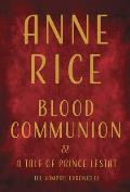Blood Communion: A Tale of Prince Lestat: Vampire Chronicles 13