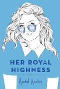 Royals 02 Her Royal Highness