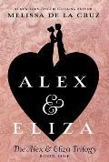 Alex & Eliza The Alex & Eliza Trilogy