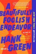 Beautifully Foolish Endeavor: A Novel