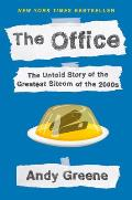 Office The Untold Story of the Greatest Sitcom of the 2000s An Oral History