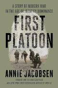 First Platoon A Story of Modern War in the Age of Identity Dominance