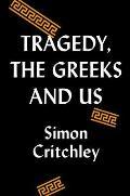 Tragedy the Greeks & Us