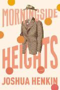 Morningside Heights A Novel