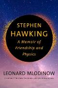 Stephen Hawking: A Memoir of Friendship and Physics