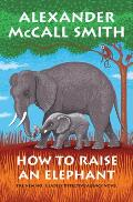 How to Raise an Elephant No 1 Ladies Detective Agency 21