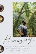 Hungry: Eating, Road Tripping, and Risking It All with the Greatest Chef in the World