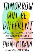 Tomorrow Will Be Different: Love Loss and the Fight for Trans Equality