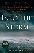 Into the Storm Two Ships a Deadly Hurricane & an Epic Battle for Survival
