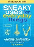 Sneaky Uses for Everyday Things: Turn a Penny Into a Radio, Change Milk Into Plastic, Make a Dozen Stem Projects with Everyday Things (Revised Ed)
