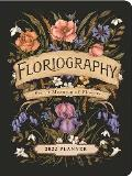 Floriography 2022 Monthly/Weekly Planner Calendar: Secret Meaning of Flowers