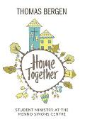 Home Together: Student Ministry at the Menno Simons Centre
