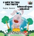I Love to Tell the Truth: English Romanian Bilingual Edition