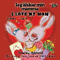 I Love My Mom: Swedish English Bilingual Edition