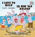 I Love to Help: English Dutch Bilingual Children's Books