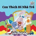 I Love to Go to Daycare: Vietnamese Language Children's Book