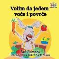 Volim da jedem voce i povrce: I Love to Eat Fruits and Vegetables - Serbian edition