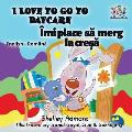 I Love to Go to Daycare: English Romanian Bilingual Children's book